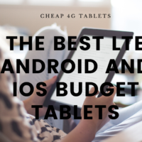 Cheap 4G Tablets -The Best LTE Android and iOS Tablets