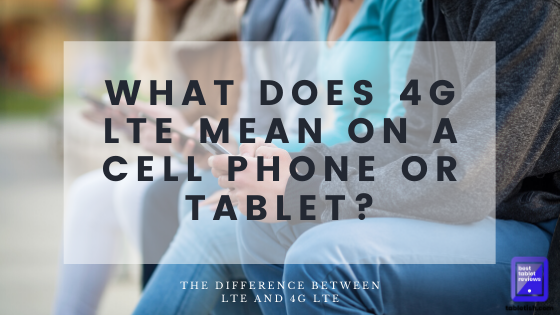 what does 4G lte mean on a cell phone
