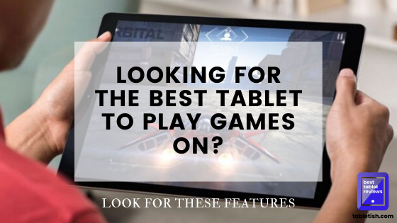 best tablet to play games on