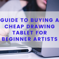 Guide to Buying a Cheap Drawing Tablet for Beginner Artists
