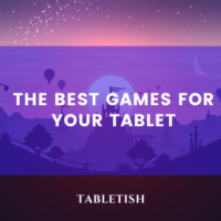 The Best Games for Your Tablet | Tabletish