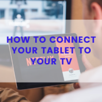How to Connect Your Tablet to Your TV | Tabletish